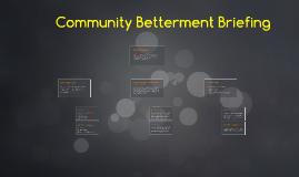 Community Betterment Briefing