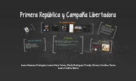 Primera República y Campaña Libertadora