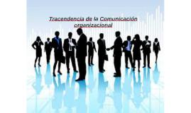 Tracendencia de la Comunicación organizacional
