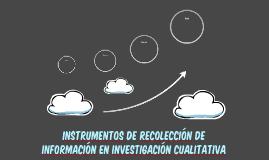 INSTRUMENTOS DE RECOLECCIÓN DE INFORMACIÓN EN INVESTIGACIÓN