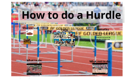 How to do a hurdle