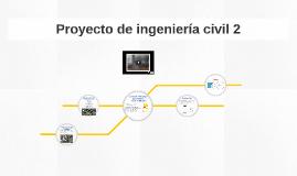 Proyecto de ingeniería civil 2