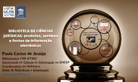 Produtos, serviços e fontes de informação disponibilizadas  pela Biblioteca de Ciências Jurídicas do SiBi/UFPR
