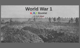 Copy of World war 1 a,b,c project