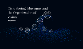 Civic Seeing: Museums and the Organization of