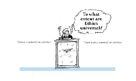 To what extent is ethic universal?
