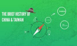THE HISTORY OF CHINA & TAIWAN