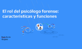 El rol del psicólogo forense: características y funciones