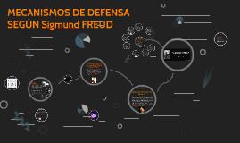 MECANISMOS DE DEFENSA SEGÚN Sigmund FREUD