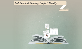 Independent Reading Project, Finally