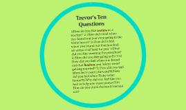 Trevor's Ten Questions