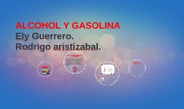 ALCOHOL Y GASOLINA
