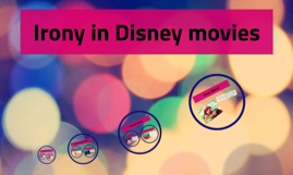 Copy of Irony in Disney movies