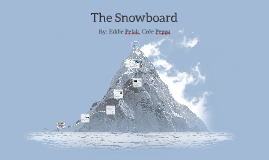 The Snowboard