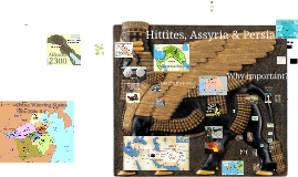 Hist 221: Hittites, Assyrians, and Persians