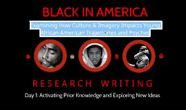 Copy of Day 1: BLACK IN AMERICA