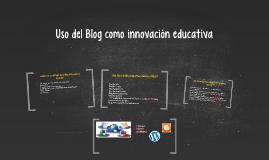 Uso del Blog como innovación educativa