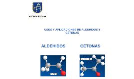 Copy of USOS Y APLICACIONES DE ALDEHIDOS Y CETONAS