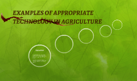 EXAMPLES OF APPROPRIATE TECHNOLOGY IN AGRICULTURE