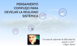 Copy of EL PENSAMIENTO COMPLEJO PARA DEVELAR LA REALIDAD SISTEMATICA