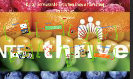 Kaiser Permanente - Evolution from a Marketing Perspective