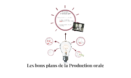 Les bons plans de la Production orale