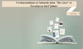 "L'existentialisme et l'absurde dans ""The Giver"" et ""Evening"