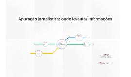 Narrativa Jornalística: Apuração de informações