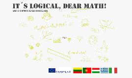 It's Logic Dear Math!