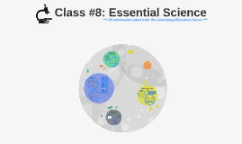 Class #8: Essential Science