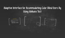 Adaptive Interface for Accommodating Color Blind Users By Us