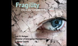 Fragility in Emergency Management