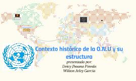 Contexto histórico de la O.N.U y su estructura