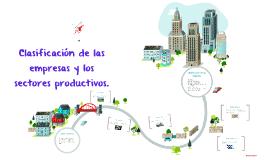Clasificación de las empresas y los sectores productivos.
