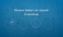 Human Impact on Aquatic Ecosystems