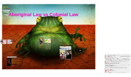 Aboriginal Law vs Colonial Law