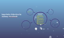 Superlative Adjectives by Anthony Veramendi