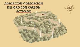 ADSORCIÓN Y DESORCIÓN DEL ORO CON CARBON ACTIVADO