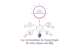 Top Ten Inventions by Young People