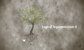 Logical Argumentation II