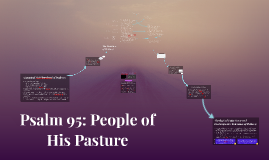 Psalm 95 - People of His Pasture