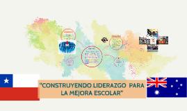 """""""CONSTRUYENDO LIDERAZGO  PARA LA MEJORA ESCOLAR"""""""