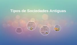 Tipos de Sociedades Antiguas