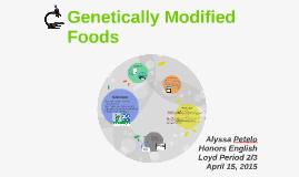 Genetically Modified Foods by Alyssa Petelo