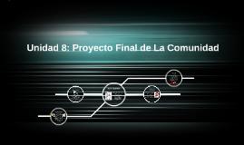 Unidad 8: Proyecto Final de La Comunidad