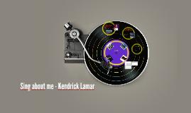 Sing about me - Kendrick Lamar