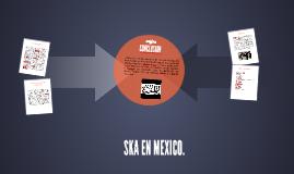 SKA EN MEXICO.