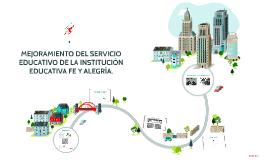 MEJORAMIENTO DEL SERVICIO EDUCATIVO DE LA INSTITUCIÓN EDUCAT