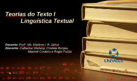Copy of Teorias do Texto I - Linguística Textual