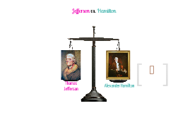 Jefferson vs. Hamilton